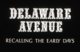 Delaware Avenue: Recalling the Early Days