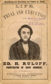 Life, trial, and execution of Edward H. Ruloff...